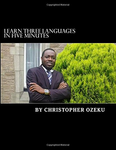 Learn Three Languages in Five Minutes: This is a book that can help you and your child, learn three languages in five minutes. English, Spanish and ... more languages, while they are still young.