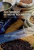 Image de Aux sources de notre nourriture: Nikolaï Vavilov et la découverte de