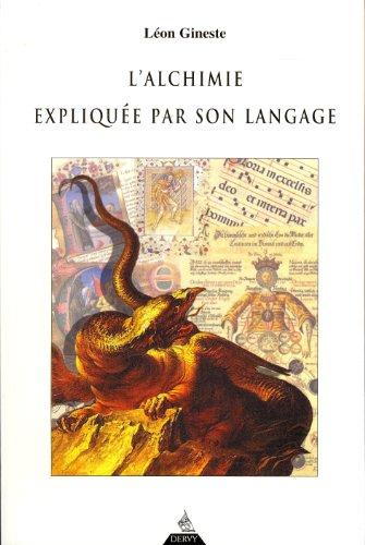 L'alchimie expliquée par son langage par Léon Ginest
