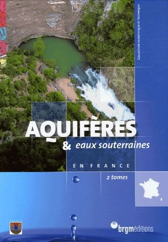 AQUIFERES ET EAUX SOUTERRAINES DE FRANCE-COFFRET 2 TOME PDF Books