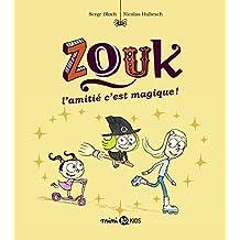Zouk, T10 : L'amitié, c'est magique ! (French Edition)