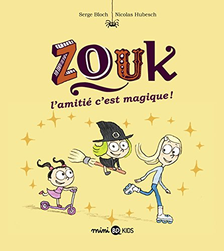 Zouk, Tome 10: L'amitié, c'est magique !