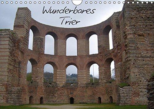Wunderbares Trier (Wandkalender 2019 DIN A4 quer): Sehenswürdigkeiten der ältesten Stadt Deutschlands (Monatskalender, 14 Seiten ) (CALVENDO Orte)