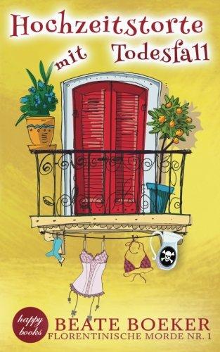 Buchseite und Rezensionen zu 'Hochzeitstorte mit Todesfall (Florentinische Morde, Band 1)' von Beate Boeker