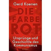 Die Farbe Rot: Ursprünge und Geschichte des Kommunismus