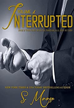 Interrupted Vol 1 by [Moose, S.]
