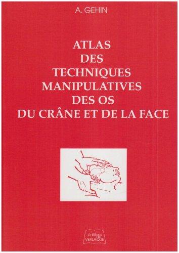 Techniques manipulatives des os du crâne et de la face. 2ème édition