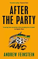 After the Party: Corruption, the ANC and South Africa's Uncertain Future by Andrew Feinstein (2010-06-14)