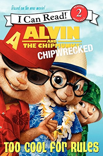 Alvin and the Chipmunks : chipwrecked : too cool for rules