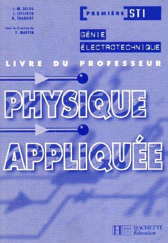 Physique appliquée Génie électrotechnique 1re STI : Livre du professeur