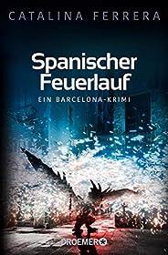 Spanischer Feuerlauf: Ein Barcelona-Krimi (Ein Fall für Karl Lindberg & Alex Dia
