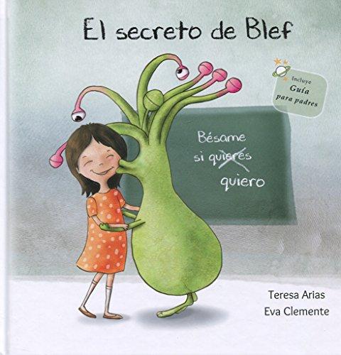 El secreto de Blef: Bésame si quiero (Los tentáculos de Blef) por Teresa Arias Sánchez
