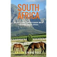 South Africa: 50 Facts You Should Know When Visiting South Africa (English Edition)