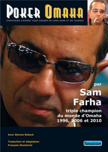 Poker Omatha : Farha on Omaha, stratégies d'expert pour gagner en cash-game et en tournoi par Sam Farha, Storms Reback