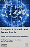 Computer Arithmetic and Formal Proofs: Verifying Floating-point Algorithms with the Coq System (Computer Engineering)