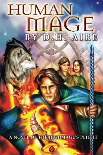 Human Mage: A Novel of the Highmage's Plight: Volume 3