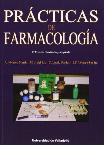PRÁCTICAS DE FARMACOLOGÍA. SEGUNDA EDICIÓN REVISADA Y AMPLIADA