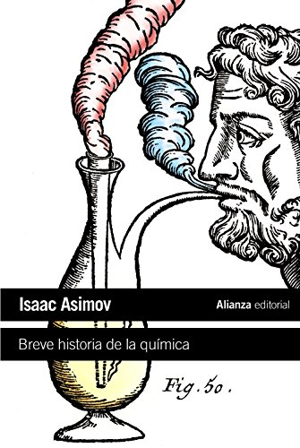 Breve historia de la química / A Short History of Chemistry: Introducción a las ideas y conceptos de la química / An Introduction to  the Ideas and Concepts of Chemistry por Isaac Asimov