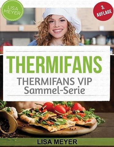 Thermifans: 150 Rezepte für das Küchenwunder (BAND 7+ BAND 6) (Thermifans BOX SET)