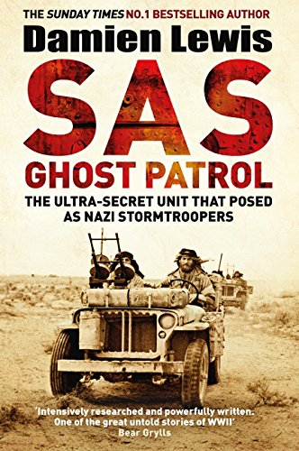 SAS Ghost Patrol: The Ultra-Secret Unit That Posed As Nazi Stormtroopers (English Edition) por Damien Lewis