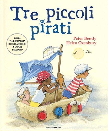 Tre piccoli pirati. Ediz. illustrata