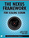 Scaling Scrum With Nexus(tm): Continuously Delivering an Integrated Product with Multiple Scrum Teams
