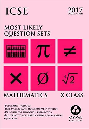 Oswal Publishers ICSE Most Likely Question Sets of Mathematics Class 10 for 2017 Examination