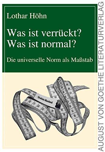 Was ist verrückt? Was ist normal?: Die universelle Norm als Maßstab
