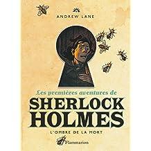 Les premières aventures de Sherlock Holmes, Tome 1 : L'ombre de la mort