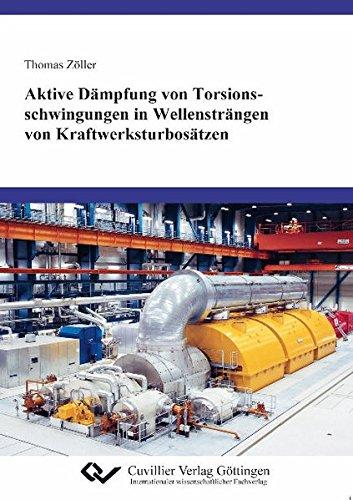 Aktive Dämpfung von Torsionsschwingungen in Wellensträngen von Kraftwerksturbosätzen