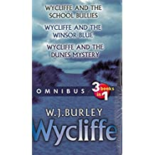Wycliffe And The School Bullies, Wycliffe And The Winsor Blue, Wycliffe And The Dunes Mystery by W.J Burley (Paperback)
