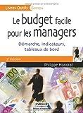 Le budget facile pour les managers - Démarche, indicateurs, tableaux de bord