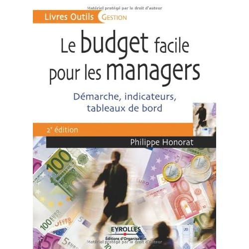 Le budget facile pour les managers: Démarche, indicateurs, tableaux de bord