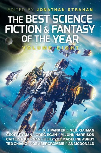 The Best Science Fiction and Fantasy of the Year: Volume Eight (Best SF & Fantasy of the Year) by Strahan, Jonathan (2014) Paperback