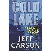 Cold Lake: Volume 5 (David Wolf) by Jeff Carson (2014-12-01)