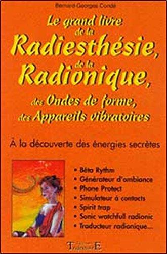 Le Grand Livre de la radiesthésie et de la radionique
