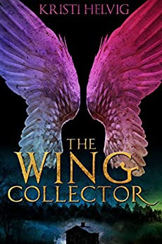 The Wing Collector (English Edition) di [Helvig, Kristi]