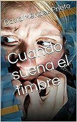Cuando suena el timbre (Spanish Edition)