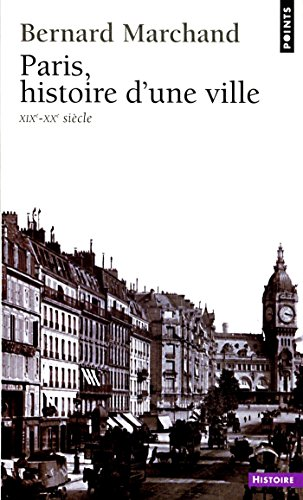 Paris, histoire d'une ville (XIXe-XX...