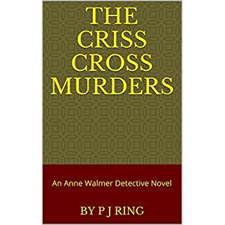 The Criss Cross Murders: An Anne Walmer Detective Novel (Anne Walmer Dectective Series Book 2) (English Edition)