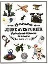 Le manuel du jeune aventurier : Exploration et découverte de la nature par Lux