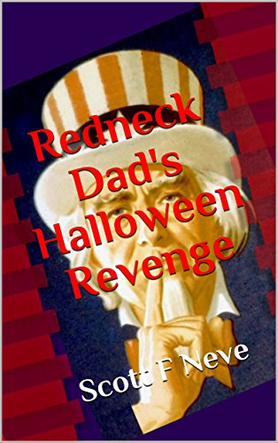 Redneck Dad's Halloween Revenge (English Edition)