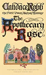 The Apothecary Rose: The First Owen Archer Mystery (A Medieval Mystery)