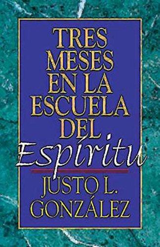 Tres Meses En La Escuela del ESP Ritu: Estudio Sobre Hechos por Justo L. Gonzalez