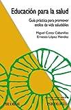 Educación para la salud: Guía práctica para promover estilos de vida saludables (Ojos Solares)