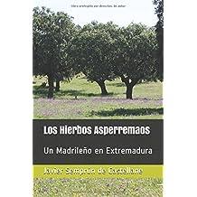 Los Hierbos Asperremaos: Un Madrileño en Extremadura