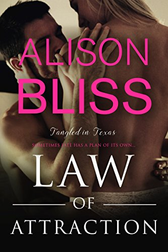 Law of Attraction (Tangled in Texas) by [Bliss, Alison]