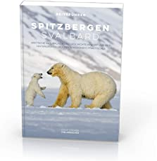 Spitzbergen Svalbard: Arktische Naturkunde und Geschichte in Wort und Bild Hintergründe   Routen & Regionen   Praktisches