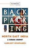 Backpacking North East India: A Curious Journey