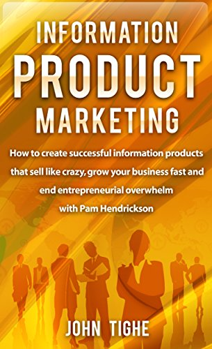 information-product-marketing-how-to-create-successful-information-products-that-sell-like-crazy-gro